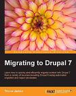 Migrating to Drupal by Trevor James (Paperback, 2012)
