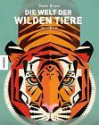 Die Welt der wilden Tiere von Dieter Braun (2014, Gebundene Ausgabe)