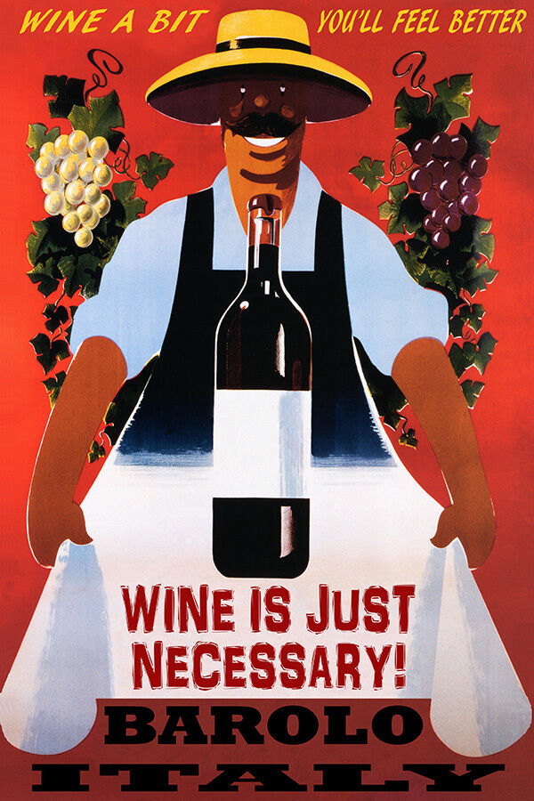 WINE A BIT YOU'LL FEEL BETTER BAROLO ITALY WINERY TRAVEL jahrgang POSTER REPRO