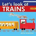 Let's Look at Trains by Britta Teckentrup (Board book, 2015)