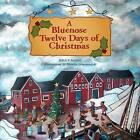 A Bluenose Twelve Days of Christmas by Bruce Nunn (Hardback, 2013)