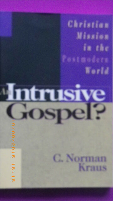 An Intrusive Gospel?: Christian Mission in the Postmodern World by C.Norman...