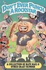 Don't Ever Punch a Rockstar: A Collection of Hate Mail and Other Crazy Rumors by Danny Marianino (Paperback / softback, 2012)