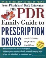 The PDR Family Guide to Prescription Drugs, 7th Edition (Pdr Family Guide to