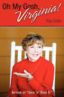 Oh My Gosh, Virginia! by Kay Grafe (Paperback / softback, 2010)