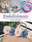 Embellishments by Lucinda Ganderton (Hardback, 2013)