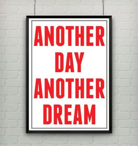 Motivational inspirational quote positive poster picture print ANOTHER DAY DREAM