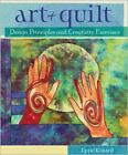 Art + Quilt : Design Principles and Creativity Exercises by Lyric Kinard (2009, Spiral)