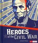 Heroes of the Civil War by Susan S Wittman (Hardback, 2014)