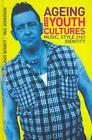 Ageing and Youth Cultures von Paul Hodkinson (2012, Gebundene Ausgabe)