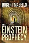 The Einstein Prophecy by Robert Masello (Hardback, 2016)