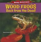 Wood Frogs: Back from the Dead! by Emma Carlson Berne (Hardback, 2013)