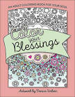 Color Your Blessings: An Adult Coloring Book for Your Soul by Harvest House Publishers,U.S. (Paperback, 2015)