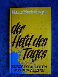 """""""der Held Des Tages Bücher Kurzgeschichten Aus Dem Allgäu"""" Von Hans Breinlinger Im Sommer KüHl Und Im Winter Warm"""