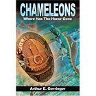 Chameleons: Where Has the Honor Gone by Arthur E Gerringer (Paperback / softback, 2001)