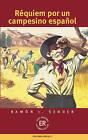 Requiem Por Un Campesino Espanol by Ramon J. Sender (Paperback, 1994)