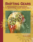 Shifting Gears: A Brain-Based Approach to Engaging Your Best Self by Robin Rose (Paperback / softback, 2009)