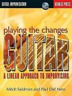 Playing the Changes: Guitar - A Linear Approach to Improvising by Paul Del Nero, Mitch Seidman (Paperback, 2006)