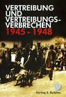 Vertreibung und Vertreibungsverbrechen 1945-1948 (2014, Taschenbuch)
