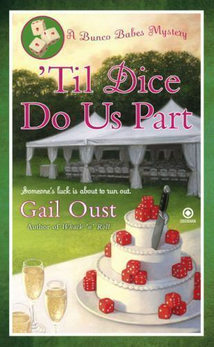 'Til Dice Do Us Part: A Bunco Babes Mystery