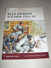 Warrior: Blue Division Soldier 1941-45 : Spanish Volunteer on the Eastern Front 142 by C. Caballero Jurado (2009, Paperback)