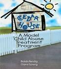 Cedar House: A Model Child Abuse Treatment Program by Clara Lowry, Bobbi Kendig (Paperback, 1998)