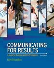 Communicating for Results : A Guide for Business and the Professions by Cheryl Hamilton (2013, Paperback)