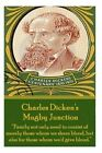 Mugby Junction: Family Not Only Need to Consist of Merely Those Whom We Share Blood, But Also for Those Whom We'd Give Blood. by Charles Dickens (Paperback / softback, 2013)
