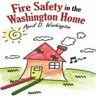 Fire Safety in the Washington Home by April D Washington (Paperback / softback, 2014)