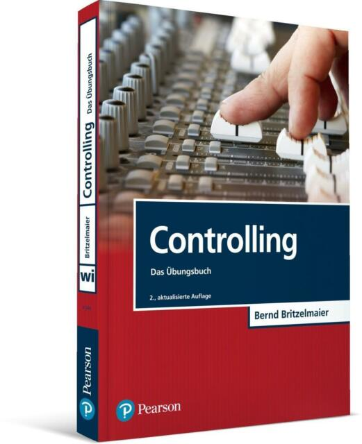 Controlling - Das Übungsbuch Britzelmaier, Bernd Pearson Studium - Economic BWL