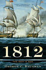 1812: The Navy's War by George C. Daughan (Paperback, 2013)