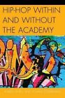 Hip-Hop Within and Without the Academy by Johan Soderman, Karen Snell (Paperback, 2015)
