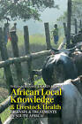 African Local Knowledge & Livestock Health: Diseases & Treatments in South Africa by William Beinart, Karen Brown (Hardback, 2013)