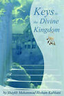 Keys to the Divine Kingdom by Shaykh Hisham Kabbani (Paperback, 2005)