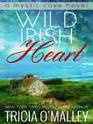 Wild Irish Heart by Tricia O'Malley (CD-Audio, 2016)