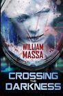 Crossing the Darkness by William Massa (Paperback / softback, 2014)