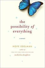 The Possibility of Everything : A Memoir by Hope Edelman (2009)