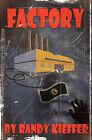 Factory by Randy Kieffer (Paperback / softback, 2010)