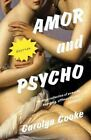 Amor And Psycho by Carolyn Cooke (Paperback, 2014)