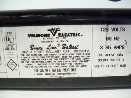 VALMONT BONUS LINE BALLAST 8G121W CLASS P 120 VOLTS 60HZ 3.95 AMPS RAPID START