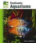 Freshwater Aquariums by David E Boruchowitz (Hardback, 2006)