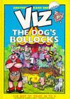 Viz: The Dogs Bollocks by John Brown Publishing Ltd (Paperback, 1989)