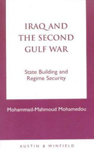 Iraq and the Second Gulf War : State Building and Regime Security by...