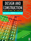 Design and Construction: Building in Value by Taylor & Francis Ltd (Paperback, 2002)