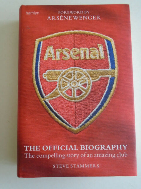 Arsenal: The Official Biography by Steve Stammers (Hardback, 2008)