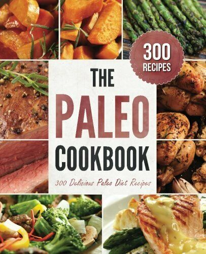 The Paleo Cookbook: 300 Delicious Paleo Diet Re... by Rockridge Press 1623151554