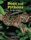 Boas & Pythons of the World by Mark O'Shea (Paperback, 2011)