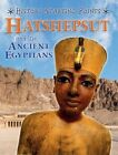 Hatshepsut and the Ancient Egyptians by Hachette Children's Group (Hardback, 2016)