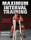 Maximum Interval Training by John Cissik, Jay Dawes (Paperback, 2015)