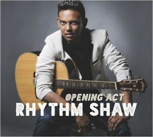 RHYTHM-SHAW-OPENING-ACT-CD-NEW
